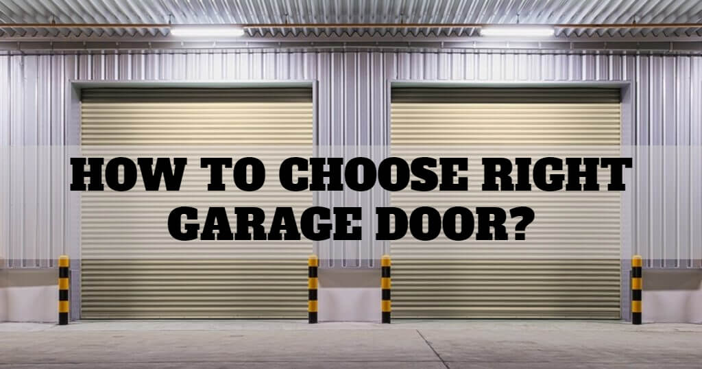 How do you choose the Right Garage Door?